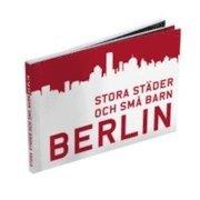 Stora städer och små barn: Berlin