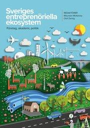 Sveriges entreprenöriella ekosystem. Företag akademi politik