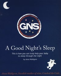 A good night's sleep : this is how you can truly help your baby to sleep through the night (inbunden)