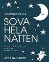 Internationella Sova hela natten - s� hj�lper du ditt lilla barn att sova gott hela natten l�ng (inbunden)