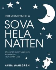 Internationella Sova hela natten - s� hj�lper du ditt lilla barn att sova gott hela natten l�ng (e-bok)