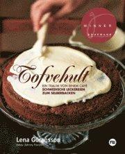Tofvehult : Ein traum von einem caf� - Schwedische leckereien zum selberbacken (h�ftad)