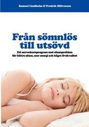 Från sömnlös till utsövd : ett sexveckorsprogram mot sömnproblem för bättre sömn mer energi och högre livskvalitet