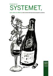 En enkel bok om Systemet myter fakta och effekter av : det svenska distributionsmonopolet för alkohol