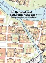 Karlstad med kulturhistoriska ögon : Sandgrundsgatan och Norra Strandgatan