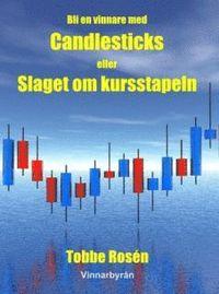Bli en vinnare med Candlesticks / Slaget om kursstapeln - Aktier, Teknisk analys, Candlestick (h�ftad)