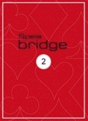 Spela Bridge 2 (h�ftad)