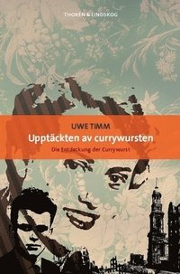 Uppt�ckten av currywursten (pocket)