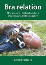 Bra relation : om samspelet mellan m�nniska och hund med TSB-modellen (h�ftad)