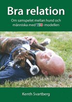 Bra relation : om samspelet mellan människa och hund med TSB-modellen