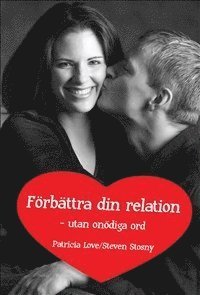 F�rb�ttra din relation - utan on�diga ord (h�ftad)