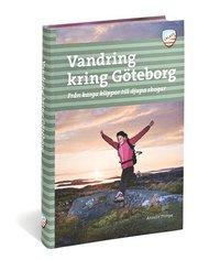 Vandring kring G�teborg : fr�n karga klippor till djupa skogar (inbunden)