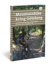 Mountainbike kring Göteborg : 28 turförslag på fina stigar i vackra miljöer från havet i väster till skogarna i öst