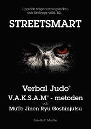 Streetsmart : verbal judo VAKSAM-metoden och MuTe Jinen Ryu Goshinjutsu