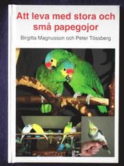 Att leva med stora och små papegojor