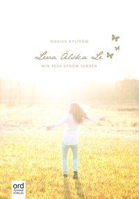 Leva, älska, le : min resa genom sorgen (häftad)