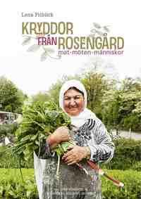 Kryddor fr�n Roseng�rd : mat m�ten m�nniskor (inbunden)