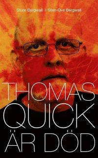 Thomas Quick �r d�d (e-bok)