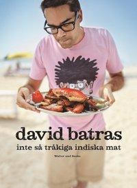 David Batras inte s� tr�kiga indiska mat (inbunden)