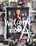 Welcome Home : Tankar, id�er och tips om hur du skapar ett tidl�st och levande hem