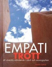 Empatitrött : att utveckla välmående i vård- och omsorgsyrken