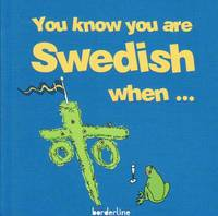 You know you are Swedish when... (h�ftad)
