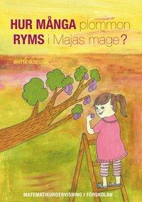 Hur m�nga plommon ryms Majas mage?:  matematikundervisning i f�rskolan