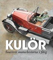 Kulör – svartvit motorhistoria i färg