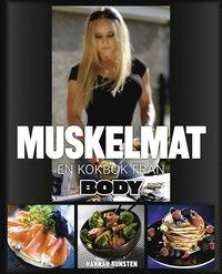 Muskelmat : en kokbok fr�n Body (inbunden)