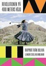 Revolutionen på 4000 meters höjd : rapport från Bolivia
