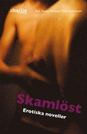 Skaml�st - Erotiska noveller (h�ftad)