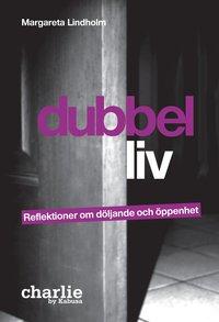 Dubbelliv : reflektioner om d�ljande och �ppenhet (h�ftad)
