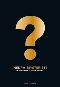 Hedra mysteriet! : mindfulness p� v�rml�ndska (h�ftad)