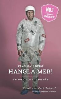 H�ngla mer! : en bok om att ge sig h�n (h�ftad)