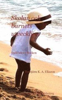 Bokomslag Skolan och barnets utveckling : Individen i flocken (häftad)
