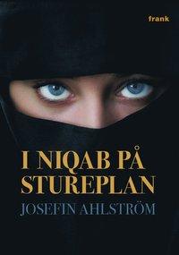 I niqab p� Stureplan (inbunden)
