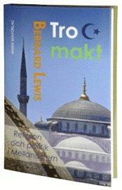 Tro och makt : religion och politik i Mellan�stern (inbunden)