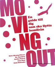 Moving out : en guide till dig som ska flytta hemifrån