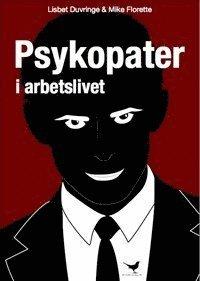 Psykopater i arbetslivet (h�ftad)