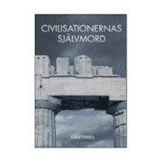 Civilisationernas sj�lvmord (inbunden)