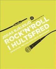 Rock 'n' roll i Hultsfred : ungdomar festival och lokal gemenskap