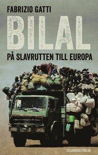 Bilal : p� slavrutten till Europa (h�ftad)
