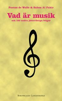 Vad �r musik och 100 andra j�tteviktiga fr�gor (h�ftad)