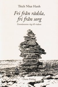 Fri fr�n r�dsla, fri fr�n sorg : zenm�starens v�g till visdom (h�ftad)
