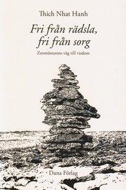 Fri från rädsla fri från sorg : zenmästarens väg till visdom