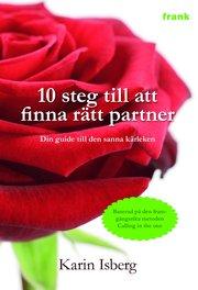 10 steg till att finna rätt partner : din guide till den sanna kärleken