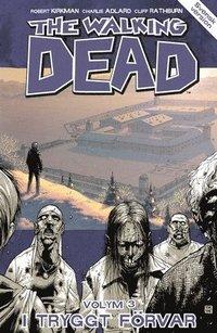 The Walking Dead volym 3. I tryggt f�rvar (h�ftad)