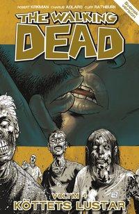 The Walking Dead volym 4. K�ttets lustar (h�ftad)