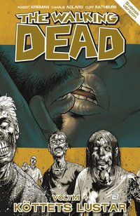 The Walking Dead D.4 : k�ttets lustar (h�ftad)