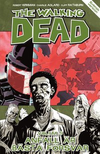 The Walking Dead volym 5. Anfall �r b�sta f�rsvar (h�ftad)